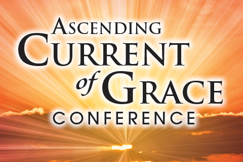Ascending Current of Grace Conference